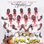 Download Yoruba Gospel: Let Somebody Shout Hallelujah, Iyin Ailopin by Ayan Jesu