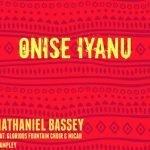 Naija Gospel Music + Lyrics: Nathaniel Bassey – Onise Iyanu