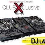 Download Dj Lawy Monster mixtape titled Club Xclusive mix