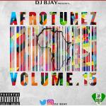 Download latest DJ Bjay Mixtape – Afrotunez Vol. 15 Mix