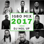 Dj Hol Up: Best of Igbo Afro-beat Artists Flavour, P-Square, Tekno, Phyno, Runtown & Timaya