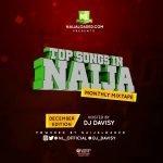 Hottest DJ Davisy Mix 2017: Top Songs in Naija (December Edition)