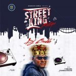 "Naija DJ Party Mix May 2018 – DJ Baddo  ""Street King"" Mixtape."