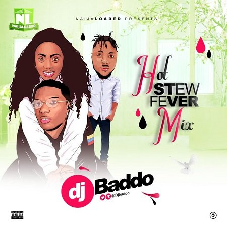 DJ Baddo hot stew audio mix
